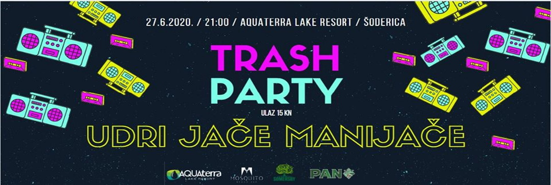 Udri jače manijače – Trash Party